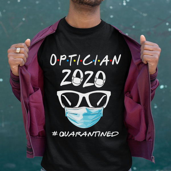 Optician 2020 Quarantined Shirt M By AllezyShirt