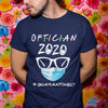 Optician 2020 Quarantined Shirt S By AllezyShirt