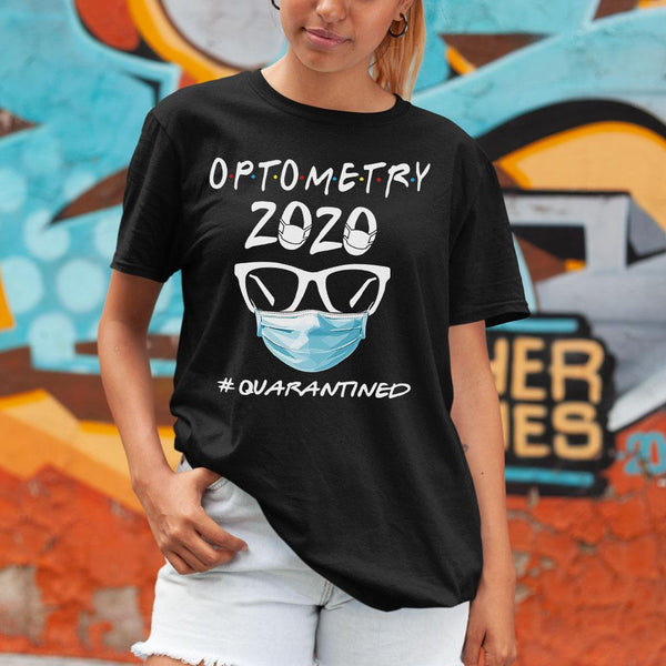 Optometry 2020 Quarantined Shirt S By AllezyShirt