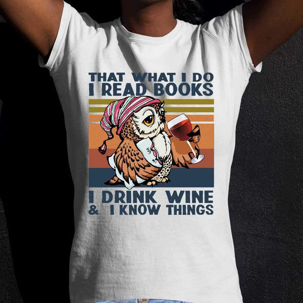 Owl Drink Wine Thats What I Do I Read Books I Drink Wine I Know Things Vintage T-shirt S By AllezyShirt