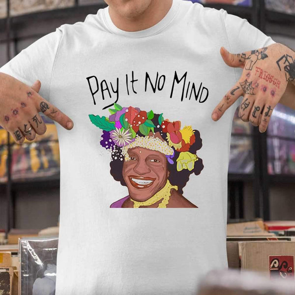 Pay It No Mind T-shirt S By AllezyShirt