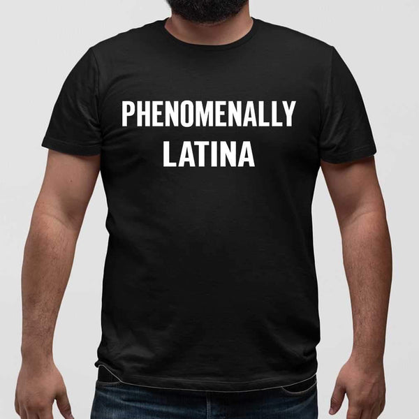 Phenomenally Latina T-shirt S By AllezyShirt