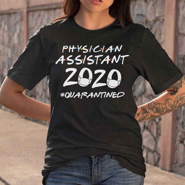 Physician Assistant 2020 Quarantined Covid-19 S By AllezyShirt