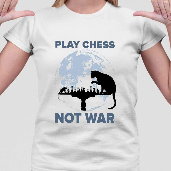 Play Chess Not War Cat Lovers T-shirt M By AllezyShirt