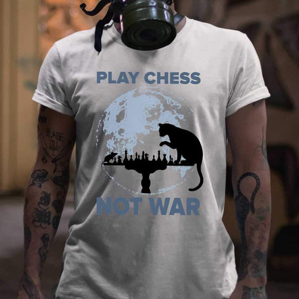 Play Chess Not War Cat Lovers T-shirt S By AllezyShirt