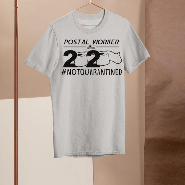 Postal Worker 2020 Notquarantined Shirt