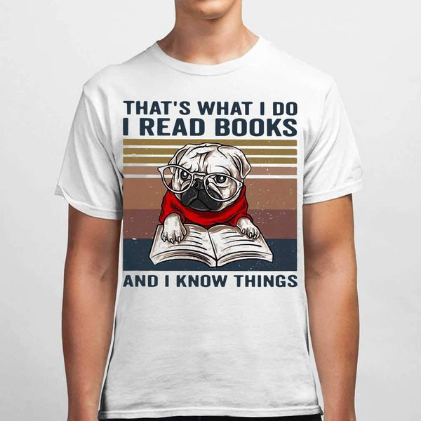 Pug That's What I Do I Read Books And I Know Things T-shirt M By AllezyShirt