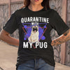 Quarantine With My Pug Coronavirus T-shirt M By AllezyShirt