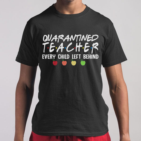 Quarantined Teacher Every Child Left Behind Shirt M By AllezyShirt
