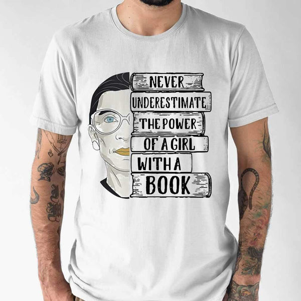 RBG Never Underestimate The Power Of A Girl With A Book T-shirt S By AllezyShirt