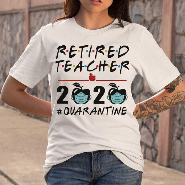 Retired Teacher 2020 Apple Quarantine Shirt S By AllezyShirt