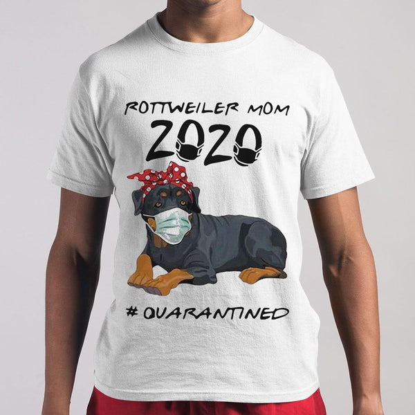 Rottweiler Mom 2020 Quarantined T-shirt M By AllezyShirt