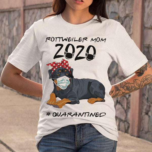 Rottweiler Mom 2020 Quarantined Covid-19 Shirt S By AllezyShirt