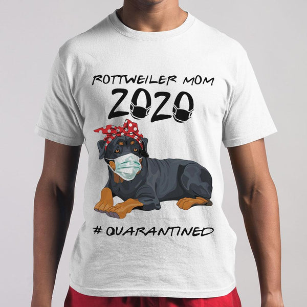 Rottweiler Mom 2020 Quarantined Covid-19 Shirt M By AllezyShirt