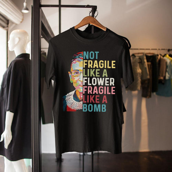 Ruth Bader Ginsburg Not Fragile Like A Flower Fragile Like A Bomb Shirt S By AllezyShirt