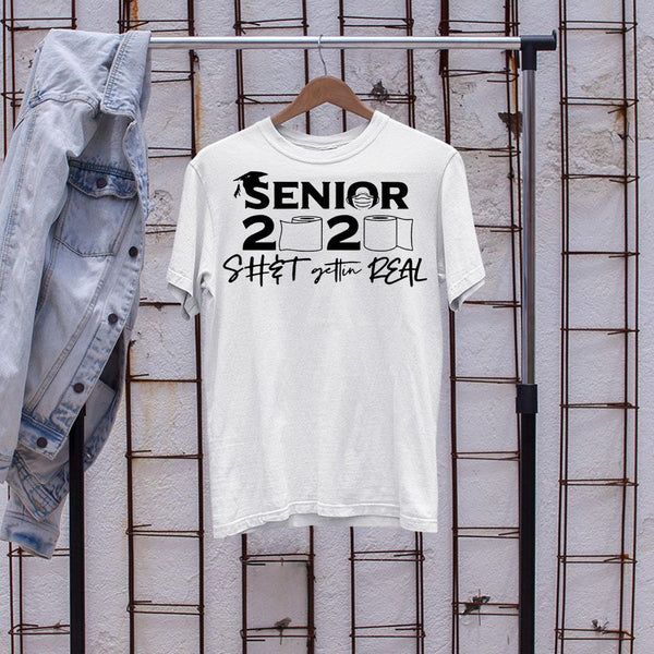 Senior 2020 Shit Getting Real Official Shirt