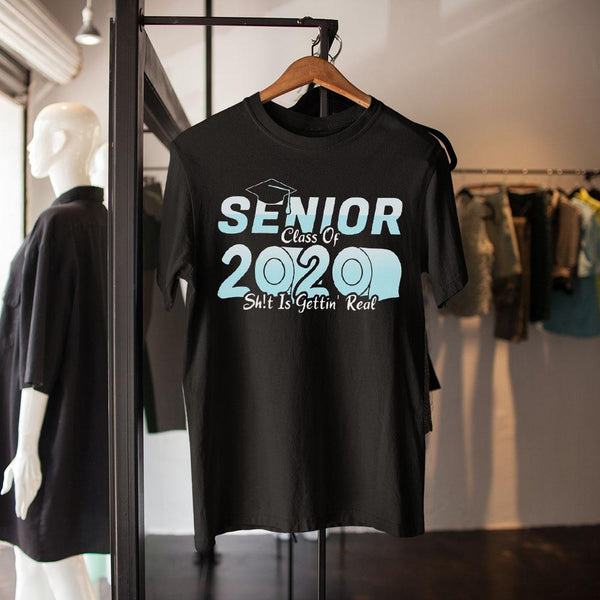 Senior Class Of 2020 Shit Is Getting Real 2020 Toilet Paper Shirt M By AllezyShirt