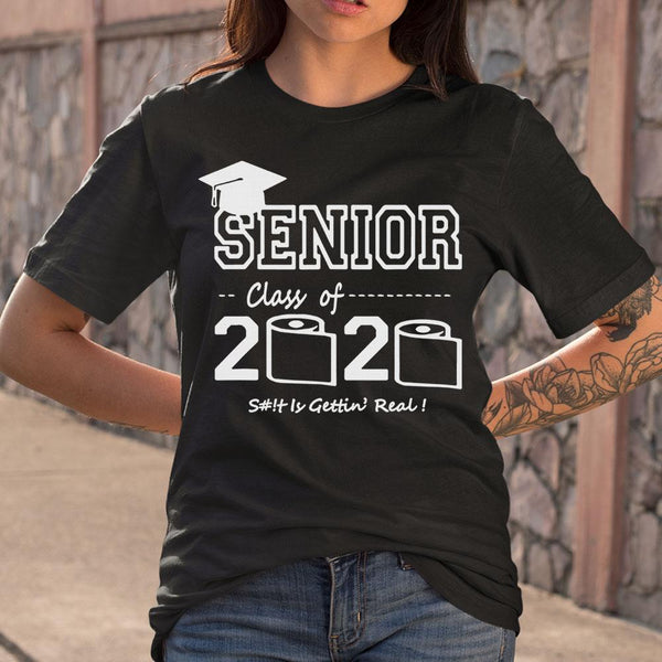 Senior Lass Of 2020 Shit Gettin' Real T-shirt M By AllezyShirt