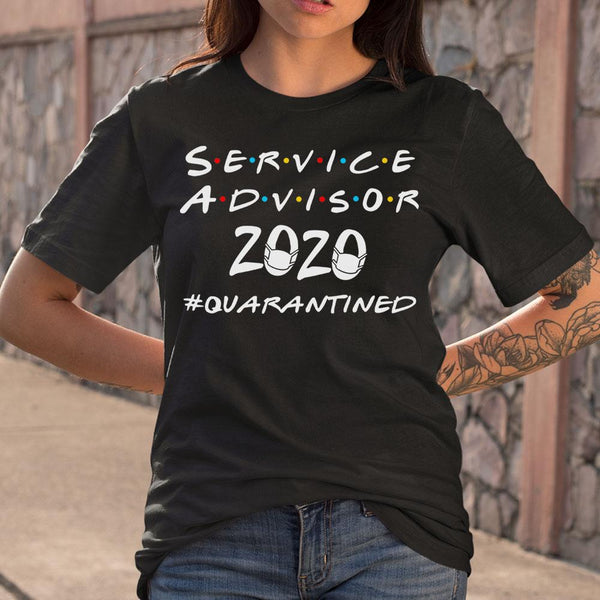 Service Advisor 2020 #quarantined Shirt S By AllezyShirt