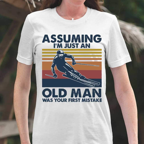 Skiing Assuming I'm Just An Old Man Was Your First Mistake Vintage T-shirt M By AllezyShirt
