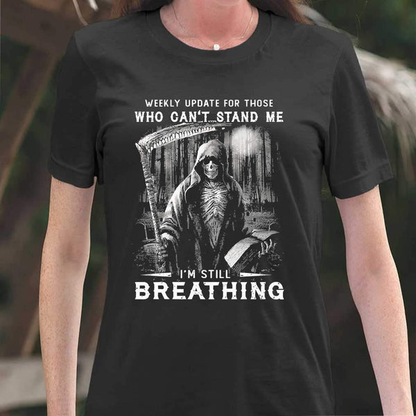 Skull Weekly Update For Those Who Can't Stand Me I'm Still Breathing T-shirt M By AllezyShirt