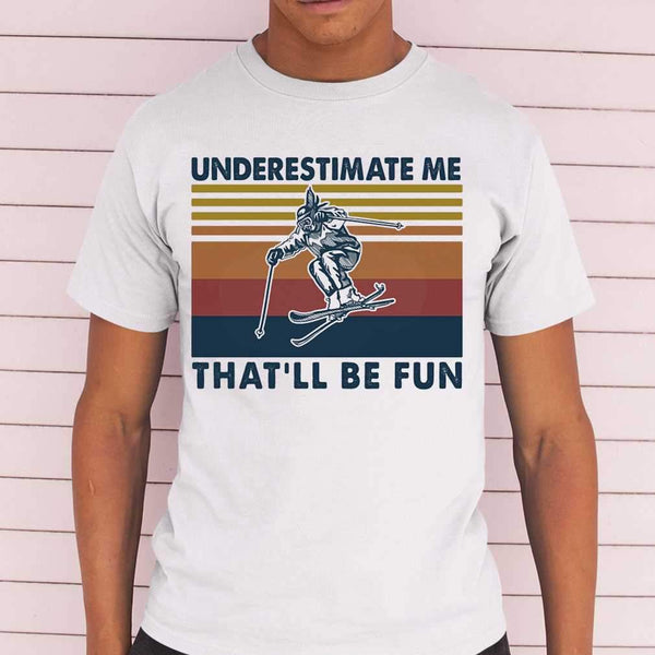 Snowboarding Underestimate Me That'll Be Fun Vintage T-shirt S By AllezyShirt