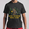 Social Distancing World Champ Bigfoot T-shirt S By AllezyShirt