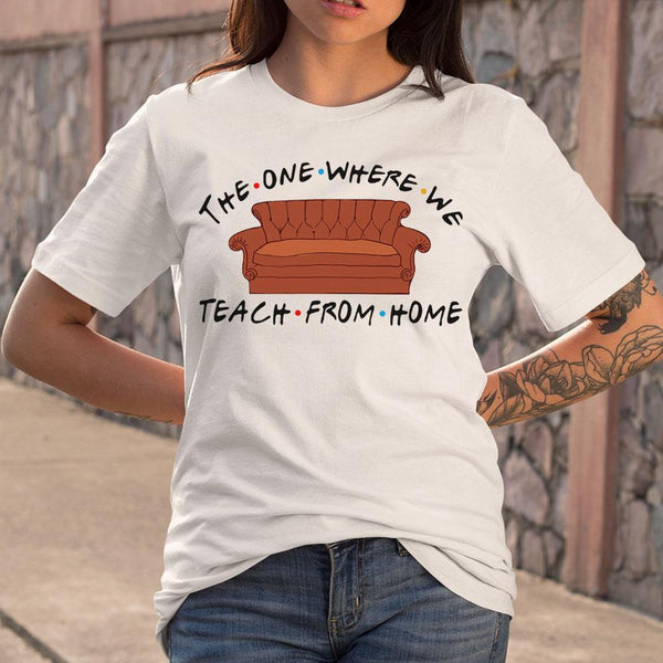 Sofa The One Where We Teach From Home Shirt S By AllezyShirt