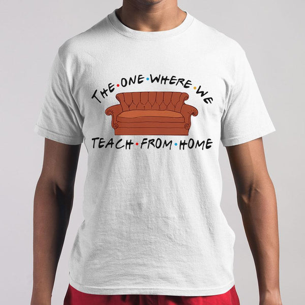 Sofa The One Where We Teach From Home Shirt M By AllezyShirt