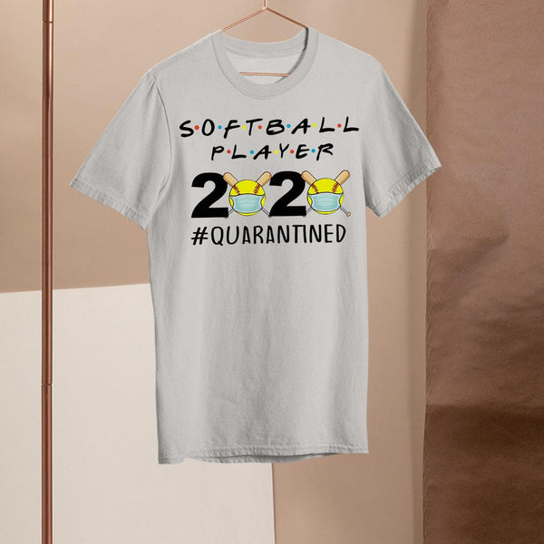 Softball Player 2020 #quarantined Shirt
