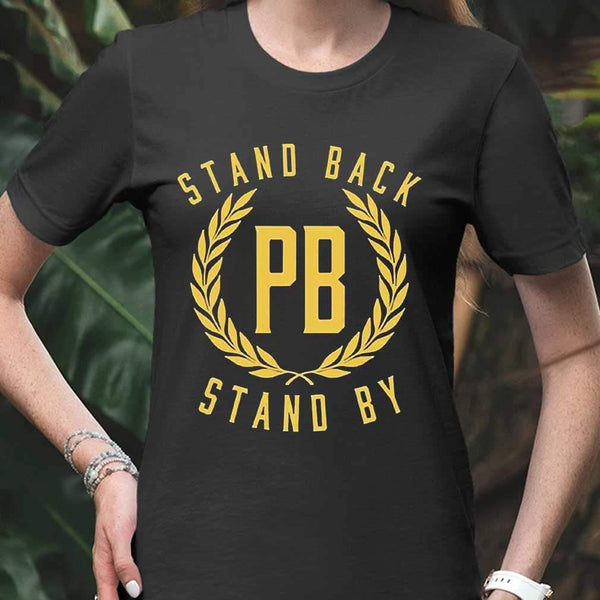 Stand Back Pb Stand By T-shirt S By AllezyShirt
