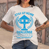 Stay At Home Challenge Champs Shirt S By AllezyShirt