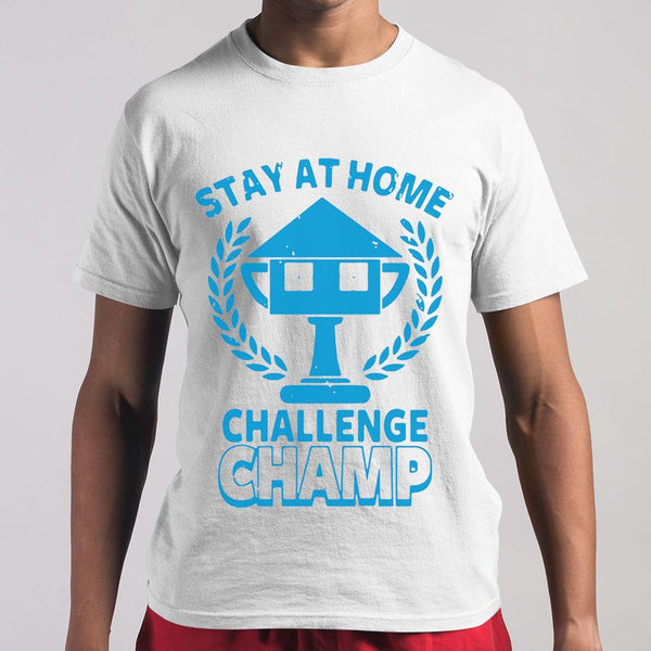 Stay At Home Challenge Champs Shirt M By AllezyShirt