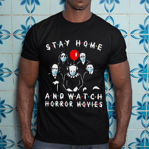 Stay Home And Watch Horror Movies Shirt S By AllezyShirt