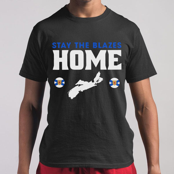 Stay The Blazes Home T-shirt S By AllezyShirt
