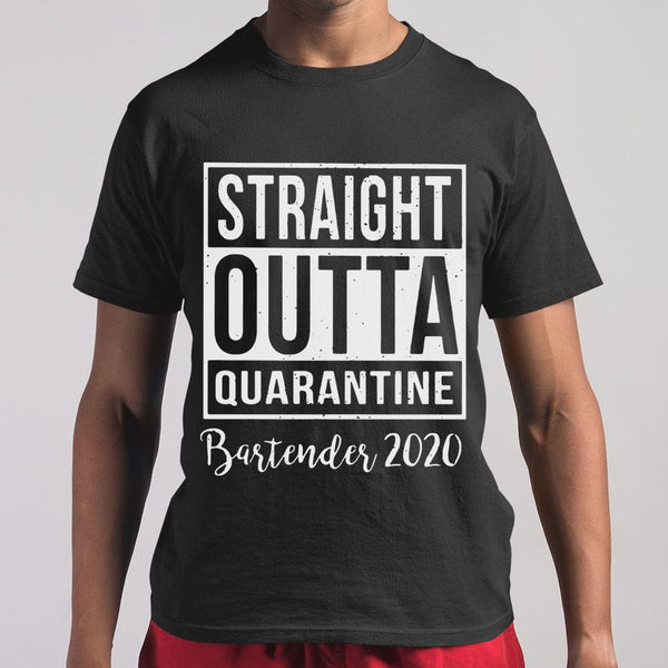 Straight Outta Quarantine Bartender 2020 Shirt M By AllezyShirt