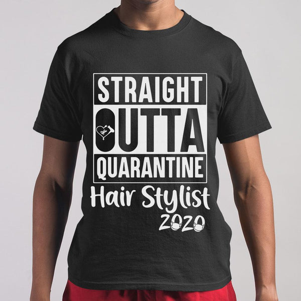 Straight Outta Quarantine Hair Stylist 2020 M By AllezyShirt