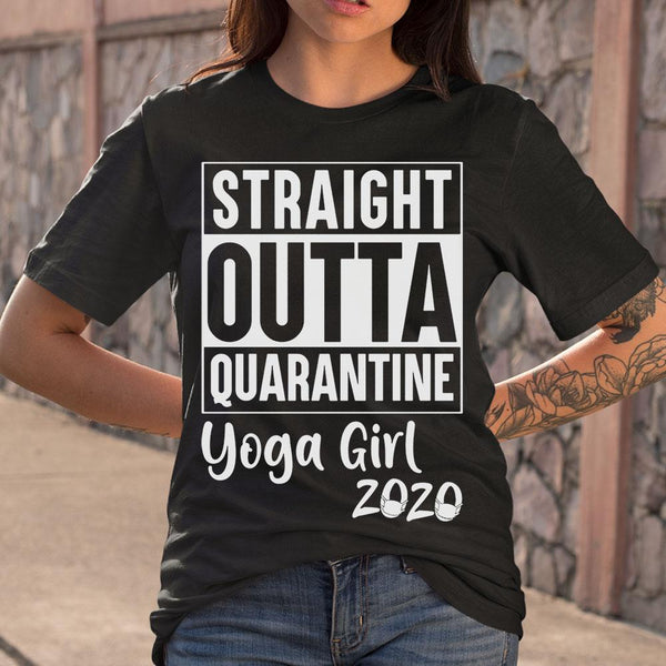 Straight Outta Quarantine Yoga Girl 2020 Covid-19 S By AllezyShirt