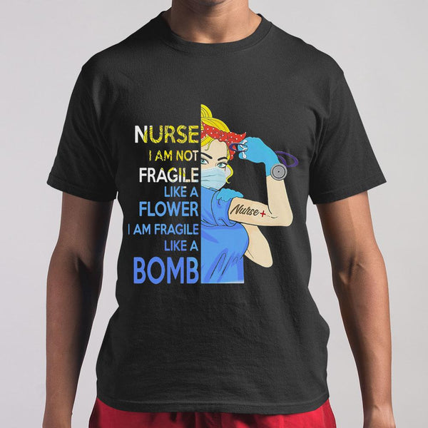 Strong Blond Hair Woman Tattoos Nurse I Am Not Fragile Like A Flower I Am Fragile Like A Bomb T-shirt M By AllezyShirt