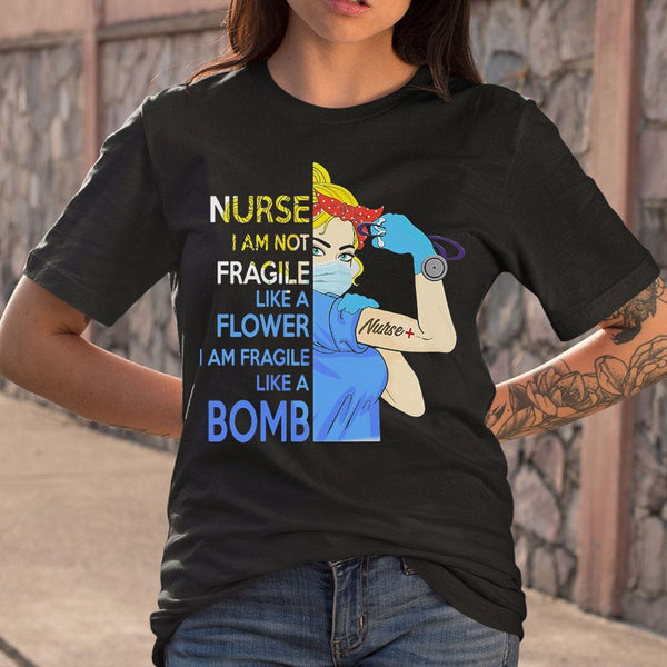 Strong Blond Hair Woman Tattoos Nurse I Am Not Fragile Like A Flower I Am Fragile Like A Bomb T-shirt S By AllezyShirt