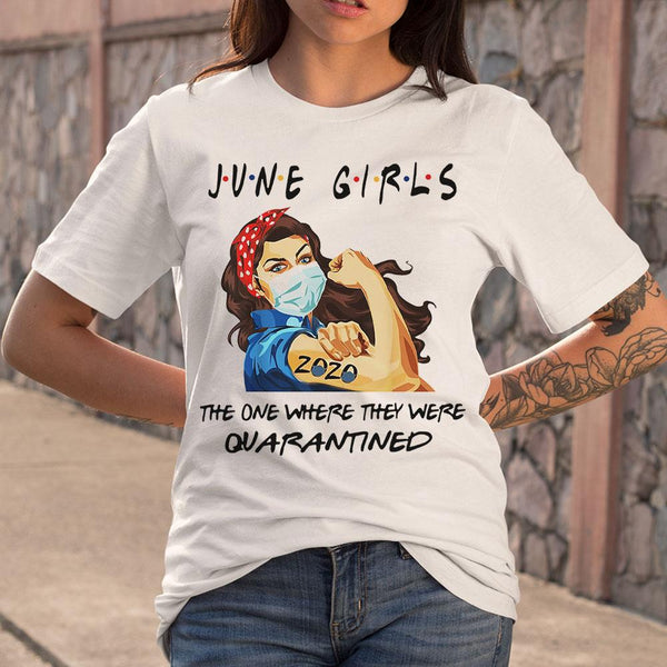 Strong Girl June Girls The One Where They Were Quarantined T-Shirt S By AllezyShirt