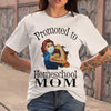 Strong Mom Promoted To Home School Mom Covid-19 T-shirt S By AllezyShirt
