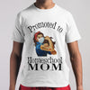 Strong Mom Promoted To Home School Mom Covid-19 T-shirt M By AllezyShirt