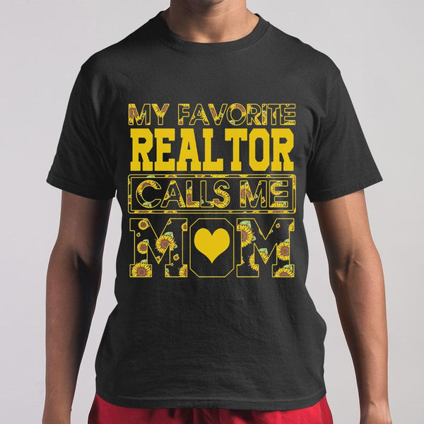 Sunflower My Favorite Realtor Calls Me Love Mom Shirt M By AllezyShirt