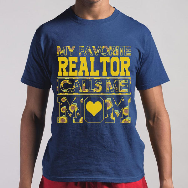 Sunflower My Favorite Realtor Calls Me Love Mom Shirt S By AllezyShirt