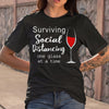 Surviving Social Distancing One Glass At A Time T-shirt M By AllezyShirt