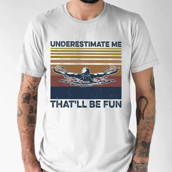 Swimming Underestimate Me That'll Be Fun Vintage Retro T-shirt S By AllezyShirt