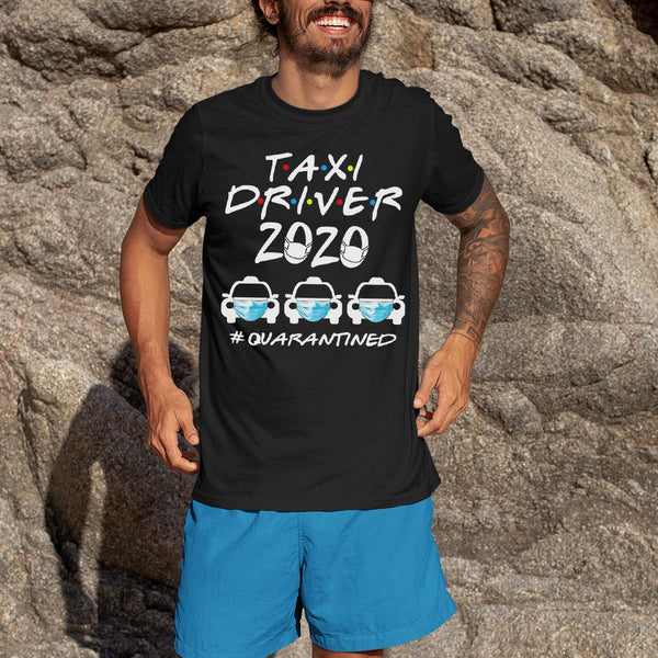 Taxi Driver 2020 #quarantined Shirt S By AllezyShirt