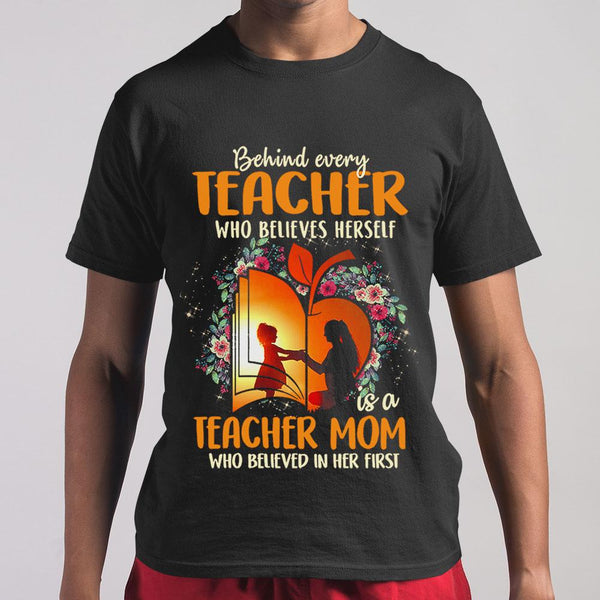 Teacher Mom Who Believed In Her First T-shirt M By AllezyShirt