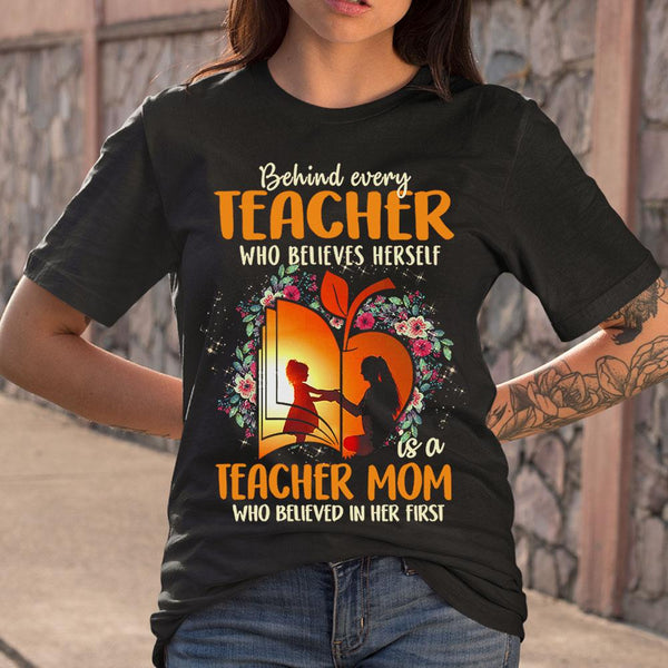 Teacher Mom Who Believed In Her First T-shirt S By AllezyShirt